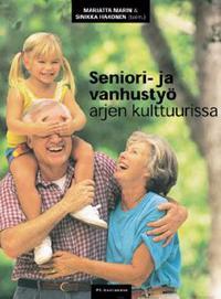 Seniori- ja vanhustyö arjen kulttuurissa