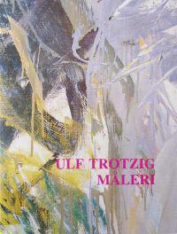 Ulf Trotzig måleri : Måleri