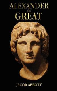 Alexander the Great - With Illustrations