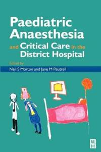 Paediatric Anaesthesia and Critical Care in the District Hospital