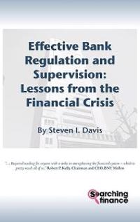 Effective Bank Regulation: Lessons from the Financial Crisis