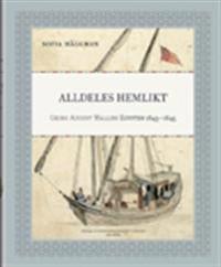 Alldeles hemlikt : Georg August Wallins Egypten 1843-1845