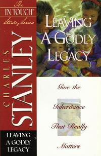 The in Touch Study Series: Leaving a Godly Legacy