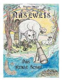 Naseweis, Das Kluge Schaf