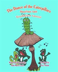 The Dance of the Caterpillars Bilingual Finnish English