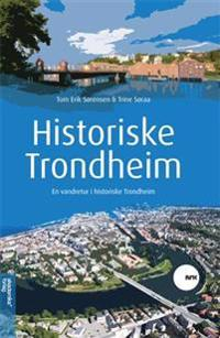 Historiske Trondheim: En vandretur i historiske Trondheim
