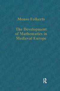 The Development of Mathematics in Medieval Europe