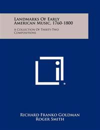 Landmarks of Early American Music, 1760-1800: A Collection of Thirty-Two Compositions