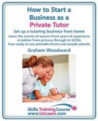 How to Start a Business As a Private Tutor