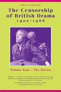 The Censorship of British Drama 1900-1968 Volume 4