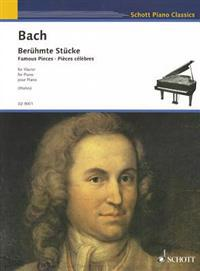 Bach: Beruhmte Stucke/Famous Pieces/Pieces Celebres: 10 Bearbeitungen Fur Klavier/10 Arrangements for Piano/10 Arrangements Pour Piano