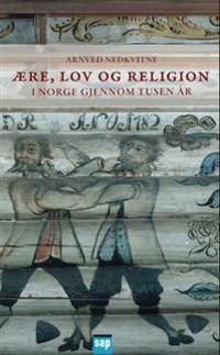 Ære, lov og religion i Norge gjennom tusen år