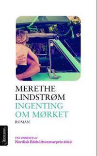 Ingenting om mørket - Merethe Lindstrøm   Ridgeroadrun.org