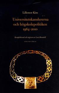 Universitetskanslererna och högskolepolitiken 1964-2010