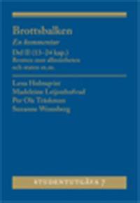 Brottsbalken : en kommentar. Del 2 (13-24 kap.) : brotten mot allmänheten och staten m.m. Studentutgåva 7