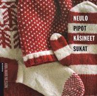 Neulo pipot, käsineet, sukat!