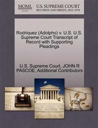 Rodriquez (Adolpho) V. U.S. U.S. Supreme Court Transcript of Record with Supporting Pleadings