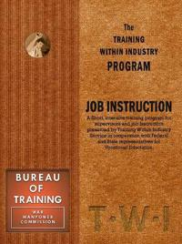 Training Within Industry Program Job Instruction