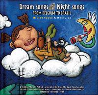 Dream Songs Night Songs from Belgium to Brazil [With CD]