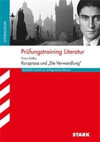 Prüfungstraining Literatur Franz Kafka: Kurzprosa und ''Die Verwandlung''