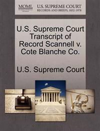 U.S. Supreme Court Transcript of Record Scannell V. Cote Blanche Co.