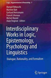 Interdisciplinary Works in Logic, Epistemology, Psychology and Linguistics