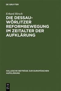 Die Dessau-W rlitzer Reformbewegung Im Zeitalter Der Aufkl rung