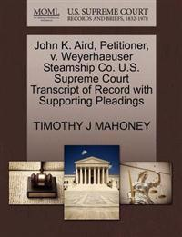 John K. Aird, Petitioner, V. Weyerhaeuser Steamship Co. U.S. Supreme Court Transcript of Record with Supporting Pleadings