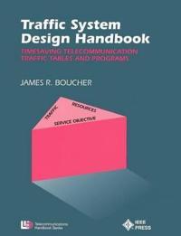 Traffic System Design Handbook: Timesaving Telecommunication Traffic Tables and Programs