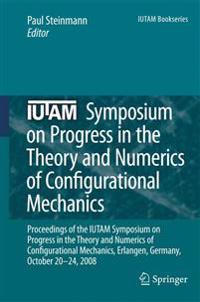 IUTAM Symposium on Progress in the Theory and Numerics of Configurational Mechanics