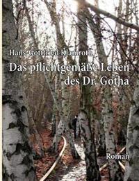 Das Pflichtgem E Leben Des Dr. Gotha