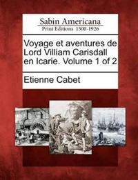 Voyage Et Aventures de Lord Villiam Carisdall En Icarie. Volume 1 of 2