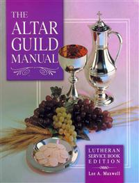 The Altar Guild Manual