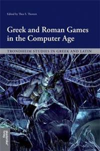 Greek and Roman games in the computer age