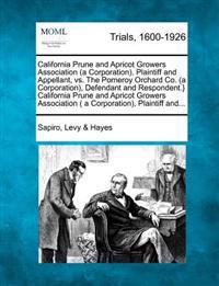 California Prune and Apricot Growers Association (a Corporation), Plaintiff and Appellant, vs. the Pomeroy Orchard Co. (a Corporation), Defendant and Respondent.} California Prune and Apricot Growers Association ( a Corporation), Plaintiff And...