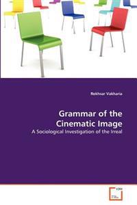 Grammar of the Cinematic Image