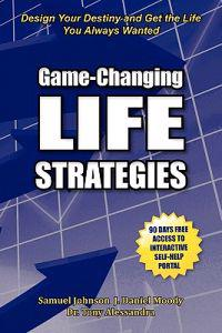 Game-Changing Life Strategies