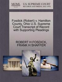 Fosdick (Robert) V. Hamilton County, Ohio U.S. Supreme Court Transcript of Record with Supporting Pleadings