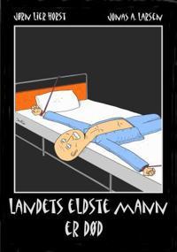 Landets eldste mann er død - Jørn Lier Horst, Jonas A. Larsen pdf epub
