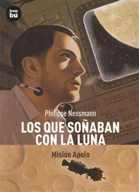 Los Que Sonaban Con la Luna: Mision Apolo = Those Who Dreamed of the Moon
