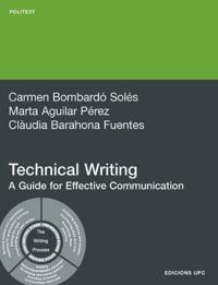 Technical Writing. A Guide for Effective Communica