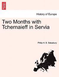 Two Months with Tchernaieff in Servia