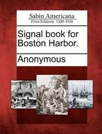 Signal Book for Boston Harbor.