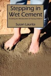 Stepping in Wet Cement