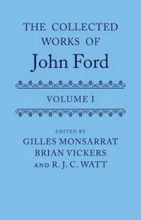 The Collected Works of John Ford: Volume I