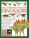 Complete book of dinosaurs - the ultimate reference to 355 dinosaurs from t