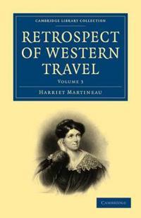 Retrospect of Western Travel 3 Volume Set Retrospect of Western Travel