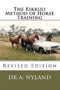 The Kikkuli Method of Horse Training: Revised Edition