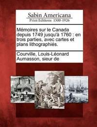M Moires Sur Le Canada Depuis 1749 Jusqu' 1760