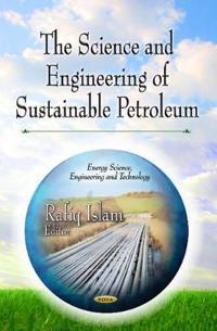 ScienceEngineering of Sustainable Petroleum